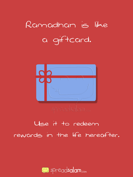 Ramadhan is like a Giftcard