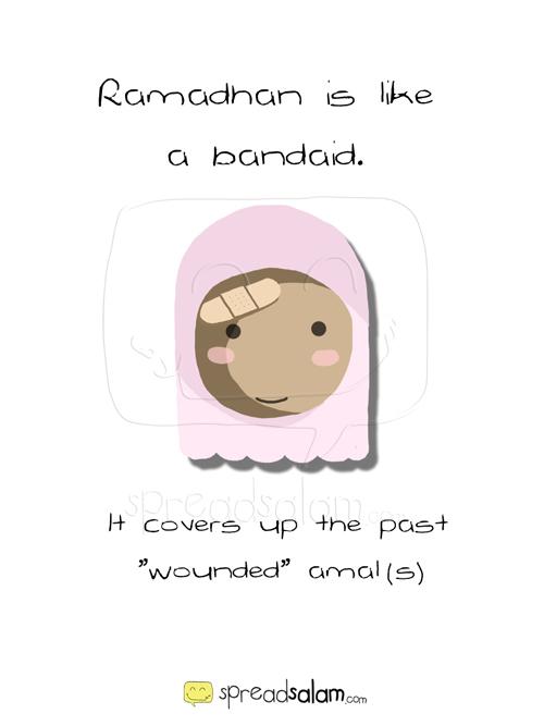 Ramadhan is like a bandaid