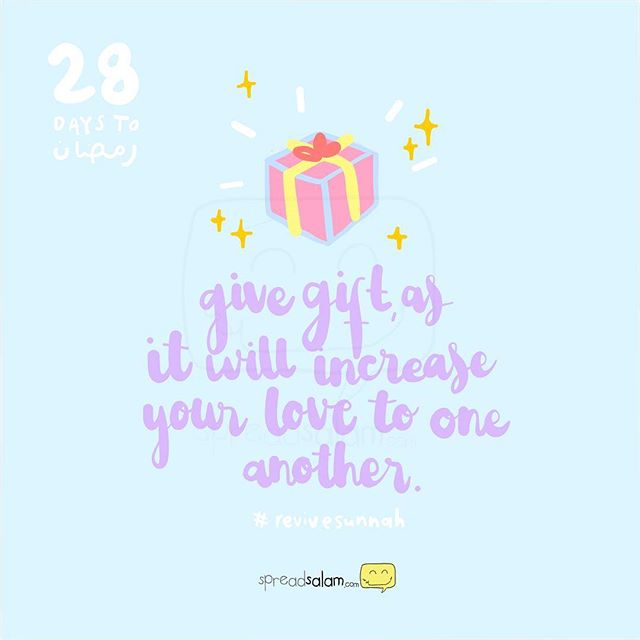 """Give gifts, as it will increase your love to one another."""